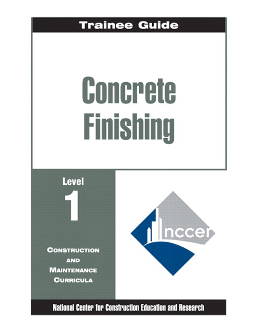 Concrete Finishing Level 1 Trainee Guide, Binder