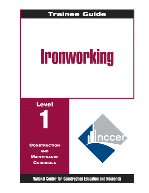 Ironworking Level 1 Trainee Guide, 1e, Binder, 3rd Edition