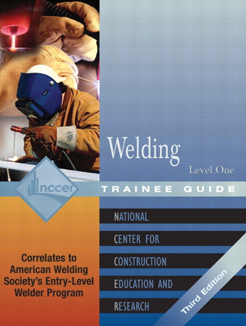 Welding Level 1 Trainee Guide, 2e, Looseleaf, 2nd Edition