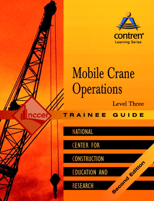 Mobile Crane Operations Level 3 Trainee Guide, Paperback, 2nd Edition