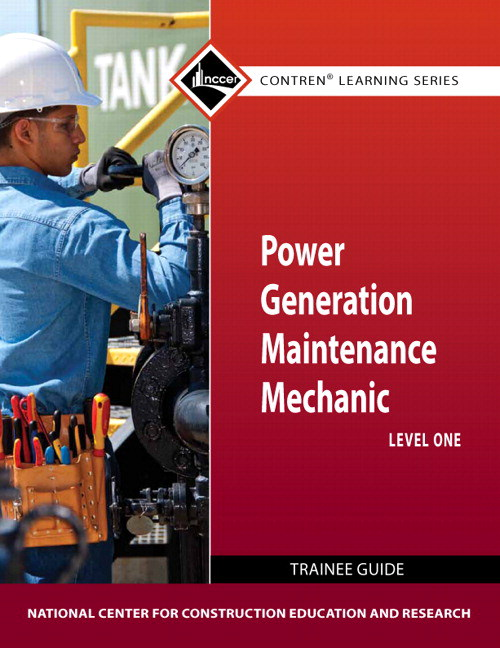 Power Generation Maintenance Mechanic Level 1 Trainee Guide