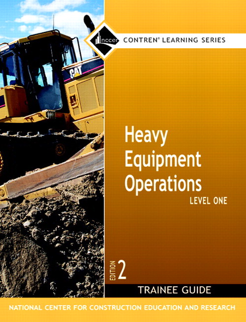 Heavy Equipment Operations Level 1 Trainee Guide, Paperback, 2nd Edition