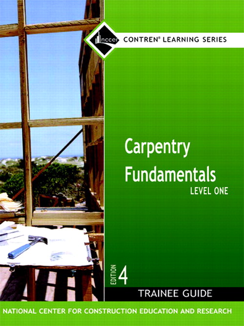 Carpentry Fundamentals Level 1 Trainee Guide, Paperback, 4th Edition