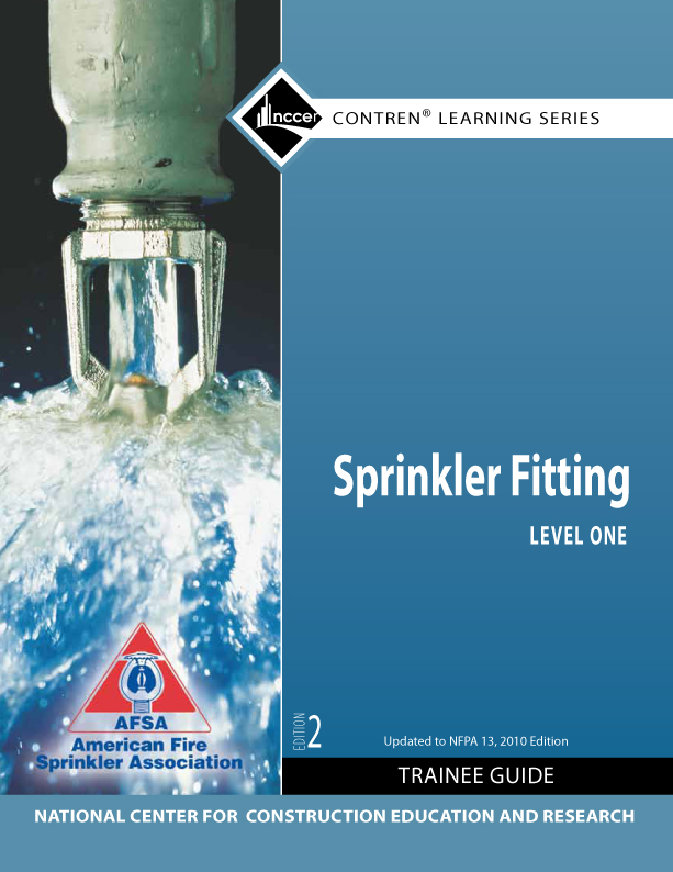 Sprinkler Fitter Level 1 Trainee Guide, 2010 NFPA Code Update, 2nd Edition