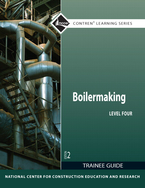 Boilermaking Level 4 Trainee Guide, 2nd Edition