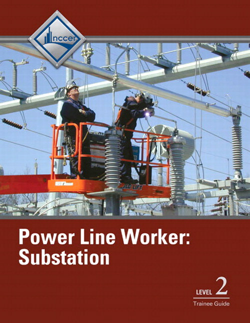 Power Line Worker Substation Level 2 Trainee Guide