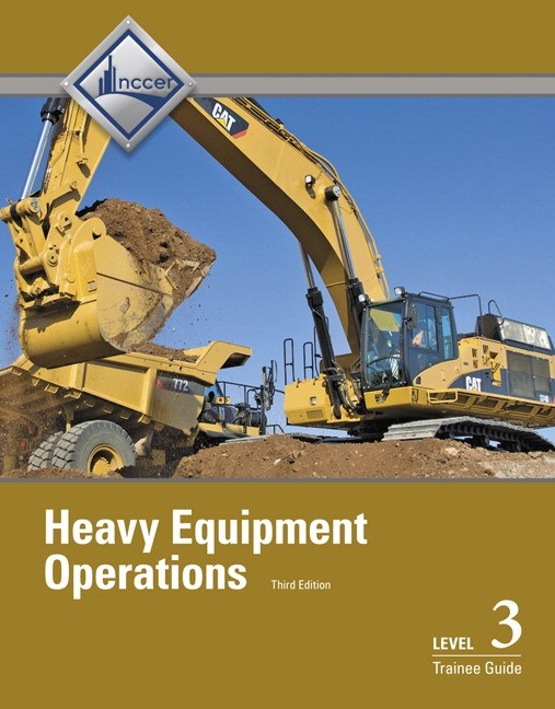 Heavy Equipment Operations Level 3 Trainee Guide, 3rd Edition