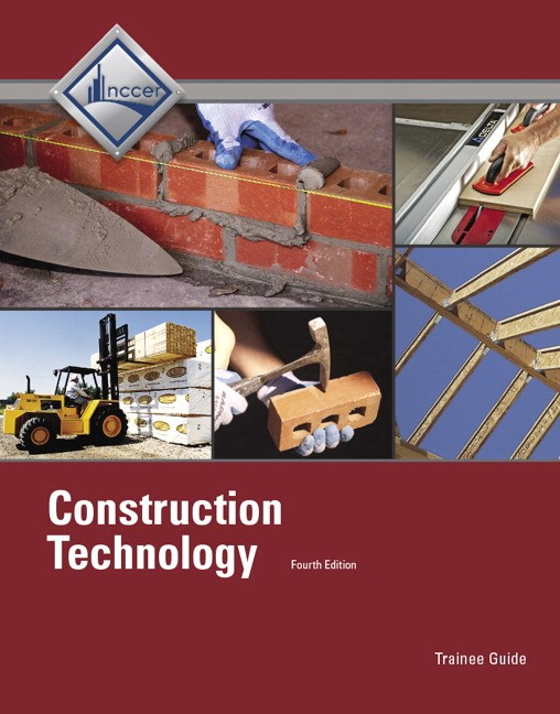 Construction Technology: Trainee Guide, 4th Edition
