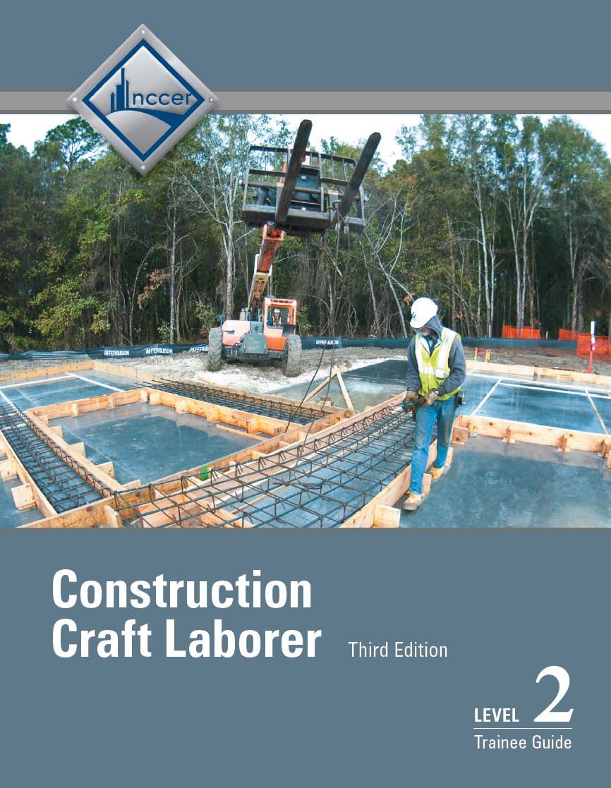 Construction Craft Laborer Level 2 Trainee Guide, 3rd Edition