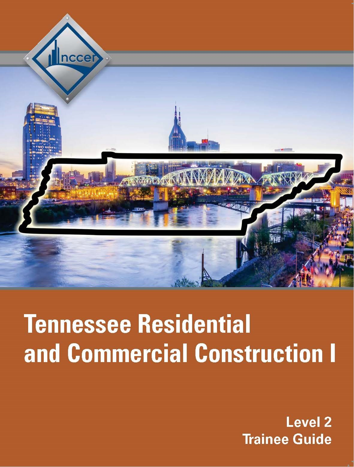Tennessee Residential and Commercial Construction I (Level 2) Trainee Guide