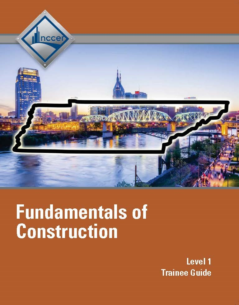 Tennessee Fundamentals of Construction (Level 1)  Trainee Guide