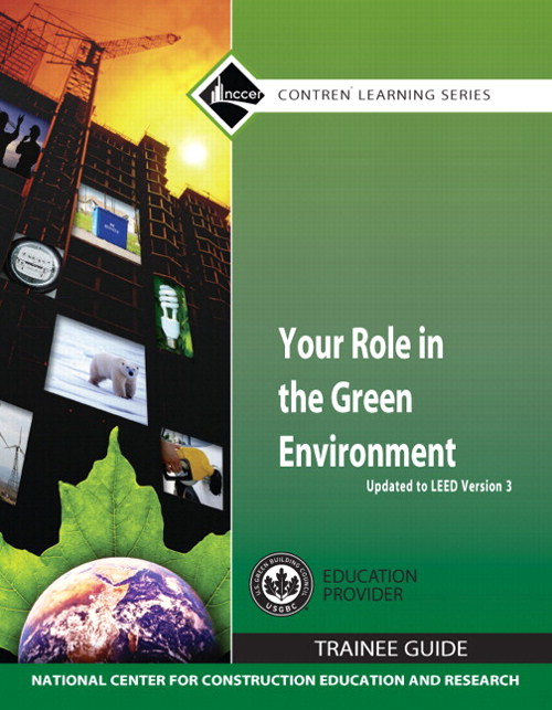 Your Role in the Green Environment Trainee Guide, Updated to LEED Version 3, Paperback