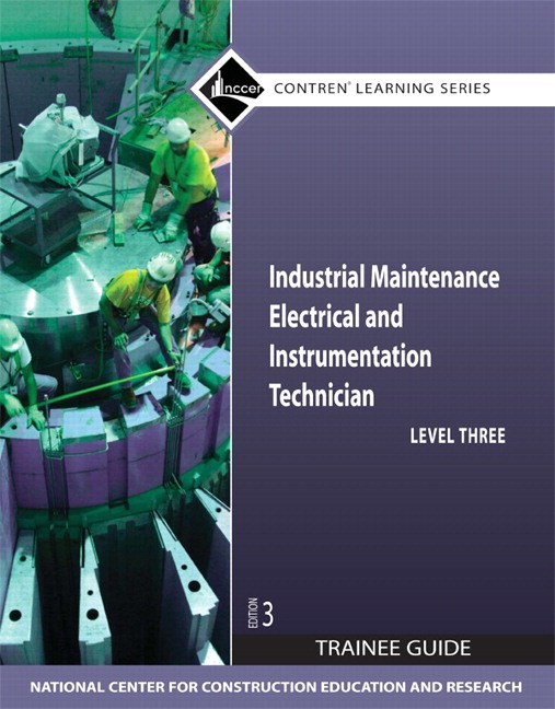 Industrial Maintenance Electrical & Instrumentation Level 3 Trainee Guide, Paperback, 3rd Edition