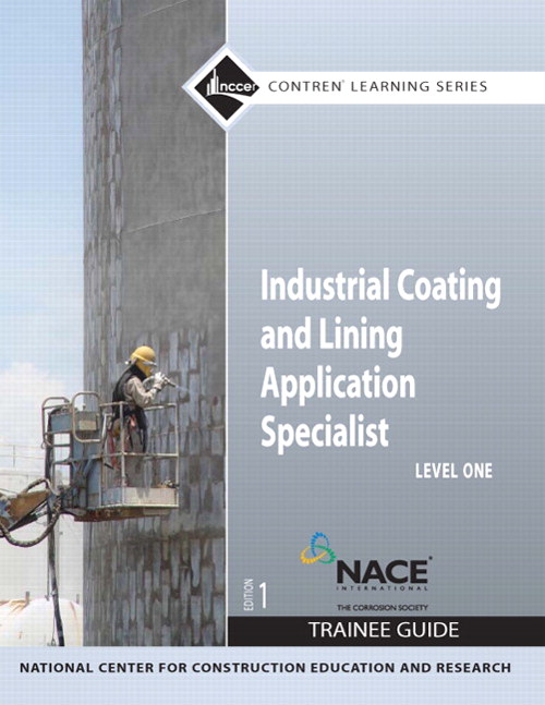 Industrial Coating and Lining Application Specialist Level 1 Trainee Guide, Paperback