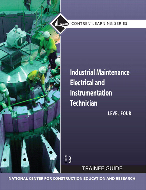 Industrial Maintenance Electrical & Instrumentation Level 4 Trainee Guide, Paperback, 3rd Edition