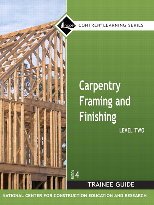Carpentry Framing & Finishing Level 2 Trainee Guide, Hardcover, 4th Edition