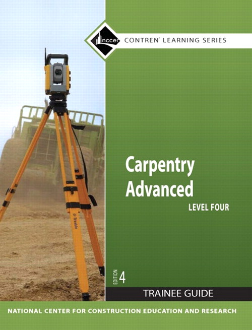 Carpentry Advanced Level 4 Trainee Guide, Paperback, 4th Edition